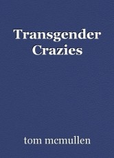 Transgender Crazies