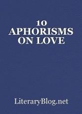 10 APHORISMS ON LOVE