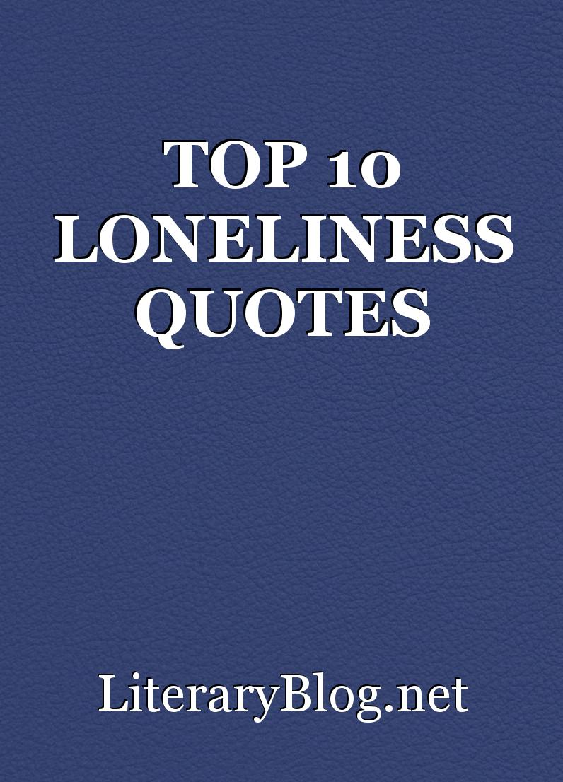 TOP 10 LONELINESS QUOTES, script by LiteraryBlog.net