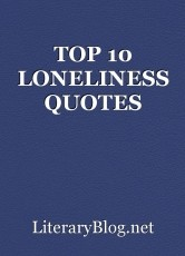 TOP 10 LONELINESS QUOTES
