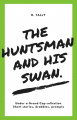 The Huntsman and His Swan.