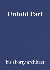 Untold Part