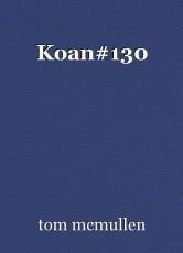 Koan#130