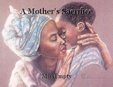 A Mother's Sacrifice