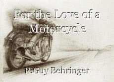 For the Love of a Motorcycle