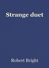 Strange duet