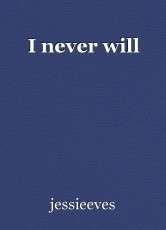 i never will