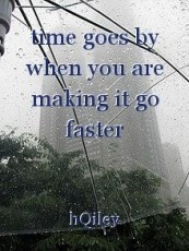 time goes by when you are making it go faster