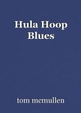 Hula Hoop Blues