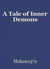 A Tale of Inner Demons