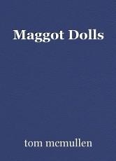 Maggot Dolls