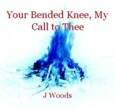 Your Bended Knee, My Call to Thee