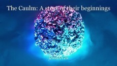 The Caulm: A story of their beginnings