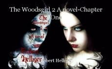 The Woodsgirl 2 A novel-Chapter One
