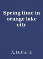spring time in orange lake city