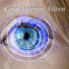Good Morning, Eileen