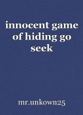 innocent game of hiding go seek