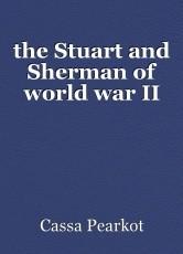 the Stuart and Sherman of world war II