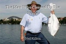 The Man Who Cleaned Up The World