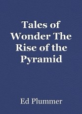 Tales of Wonder The Rise of the Pyramid Stalker