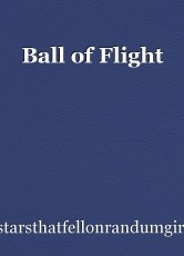 Ball of Flight