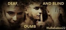 Deaf, Dumb And Blind