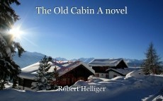 The Old Cabin A novel