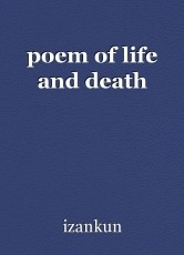 poem of life and death