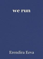 we run