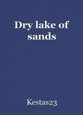 Dry lake of sands