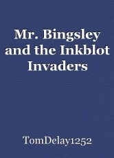 Mr. Bingsley and the Inkblot Invaders