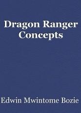 Dragon Ranger Concepts