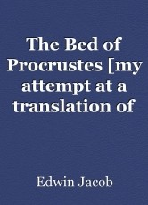 The Bed of Procrustes [my attempt at a translation of the beginning of Camil Petrescu's novel]