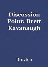 Discussion Point: Brett Kavanaugh