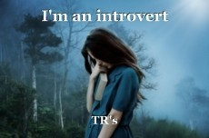 I'm an introvert