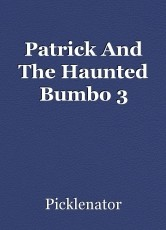 Patrick And The Haunted Bumbo 3