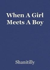 When A Girl Meets A Boy
