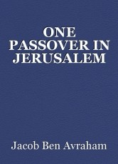 ONE PASSOVER IN JERUSALEM