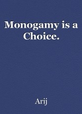 Monogamy is a Choice.