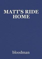 MATT'S RIDE HOME