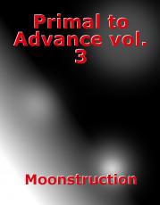 Primal to Advance vol. 3