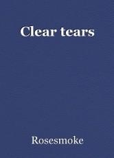 Clear tears