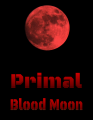 Primal: Blood Moon