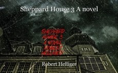 Sheppard House 3 A novel