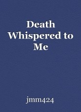 Death Whispered to Me