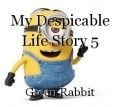 My Despicable Life Story 5
