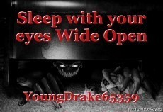 Sleep with your eyes Wide Open