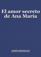 El amor secreto de Ana María