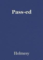 Pass-ed