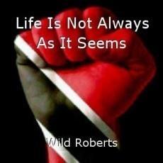 Life Is Not Always As It Seems